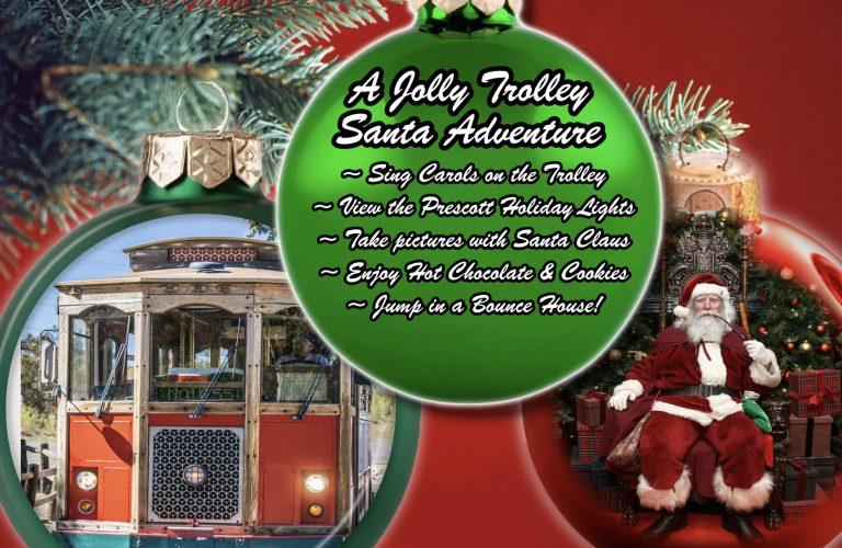 Father Christmas Trolley Square 2021 Hop Aboard The Jolly Trolley Santa Adventure This Holiday Season Prescott Enews